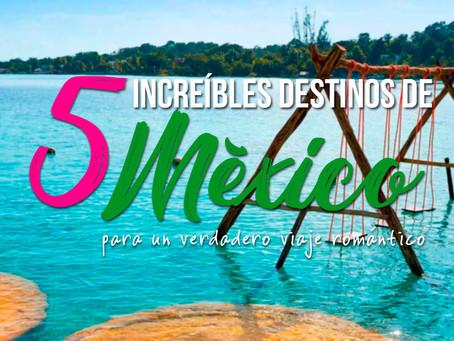 5 increíbles destinos de México para un verdadero viaje romántico