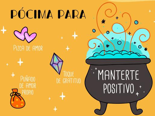 PÓCIMA PARA MANTENERTE POSITIVO.