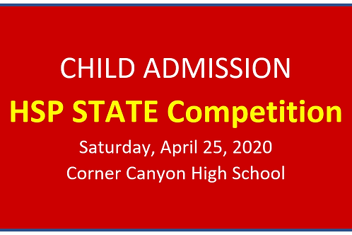 CHILD ADMISSION - HSP State Competition