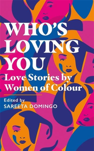 book cover, Who's Loving You - Love Stores by Women of Colour, edited by Sareeta Domingo.