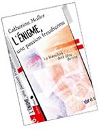 """Couverture du livre """"L'Énigme, une passion Freudienne"""" de Catherine Muller, Éditions Erès, 2004"""