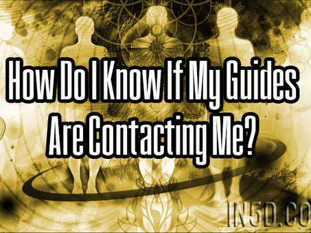 How Do I Know if My Guides are Contacting Me?