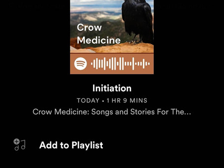 Crow Medicine: Initiation (New installment on Spotify)