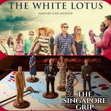 DOS MINISERIES DE SEIS EPISODIOS THE WHITE LOTUS (2021) y THE SINGAPORE GRIP (2020)