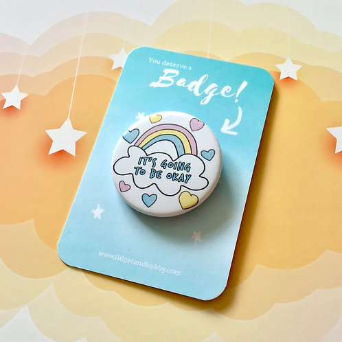 It's Going to be Okay Button Badge
