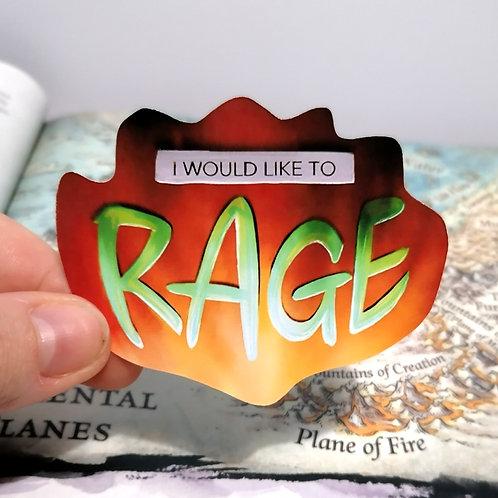 I Would Like to Rage Sticker