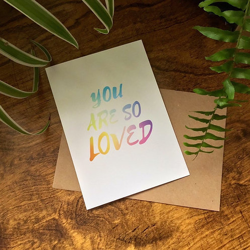 You Are So Loved Greetings Card