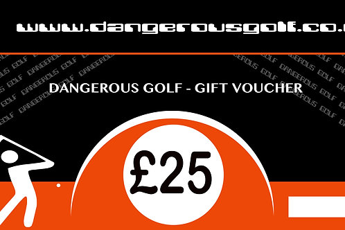 £25 - Dangerous Golf Voucher