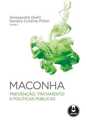 MACONHA - PREVENÇÃO, TRATAMENTO E POLÍTICAS PÚBLICAS