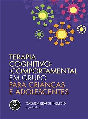 TERAPIA COGNITIVO-COMPORTAMENTAL EM GRUPOS PARA CRIANÇAS E ADOLESCENTES