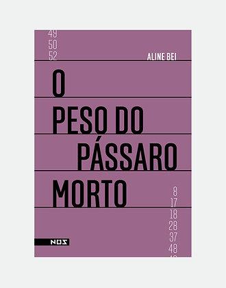 O PESO DO PÁSSARO MORTO