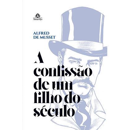 A CONFISSÃO DE UM FILHO DO SÉCULO