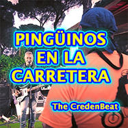 """Pingüinos en la Carretera"" - The CredenBeat"