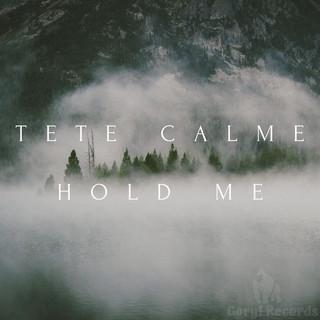 An inspiring song Tete Calme - Hold Me