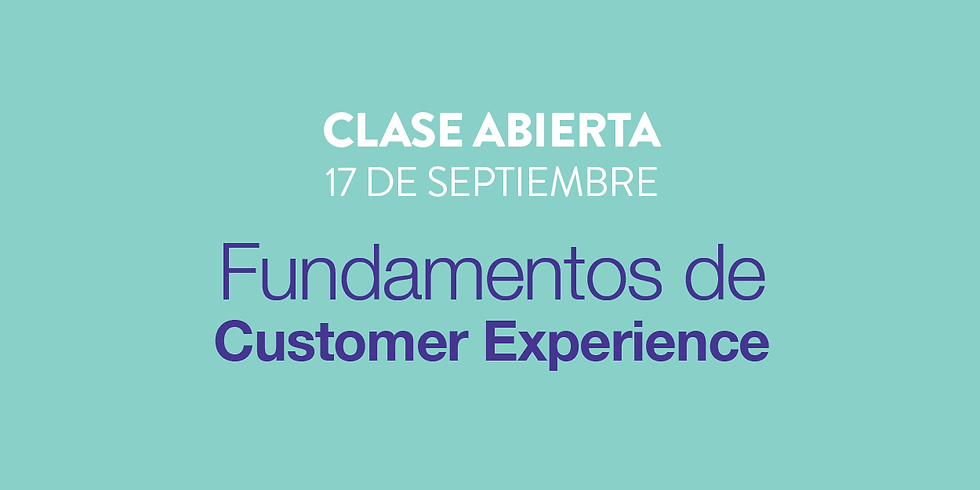 Clase abierta - Fundamentos de Customer Experience
