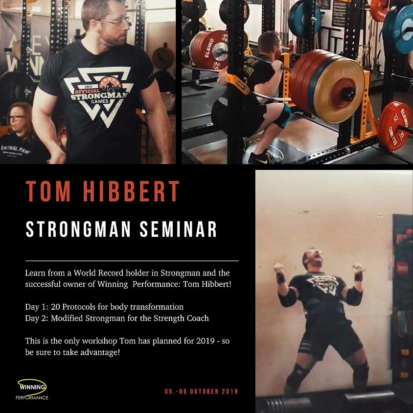 Tom Hibbert: Strongman | Body Transformation Seminar
