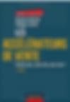 Les accélérateurs de vente - Michaêl Aguilar et Philippe Lafaix - Dunod - 3ème édition