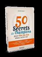 50 Secrets de champions pour être au top dans votre vie - Michaël Aguilar - Dunod