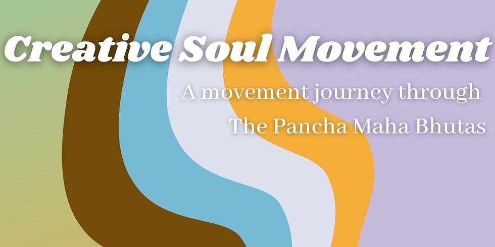 Creative Soul Movement Journey through The Pancha Maha Bhutas (The 5 Great Elements)