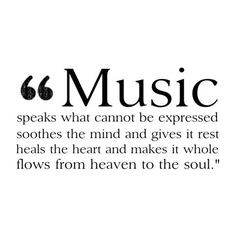 Music speaks to our souls like no other thing can
