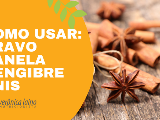 ESPECIARIAS: CRAVO, CANELA, GENGIBRE E ANIS