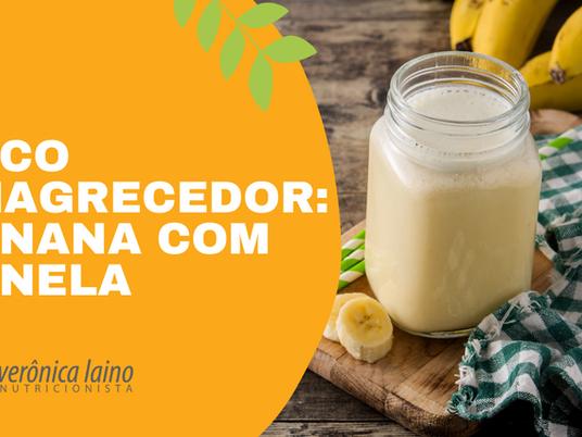 Suco Emagrecedor - Banana com Canela