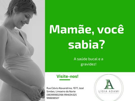 A Saúde Bucal e a Gravidez!