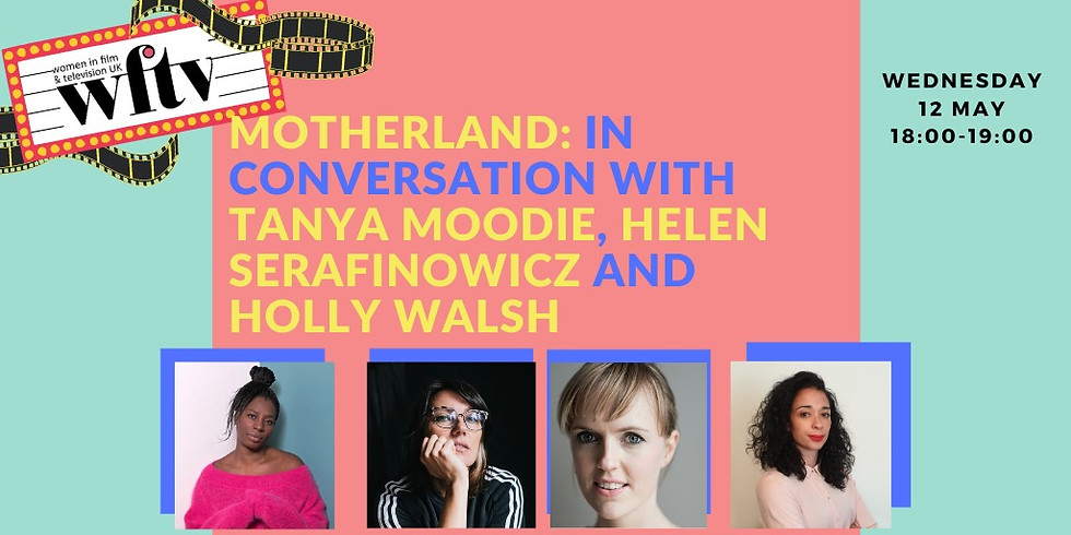 Motherland: in conversation with Tanya Moodie, Helen Serafinowicz and Holly Walsh