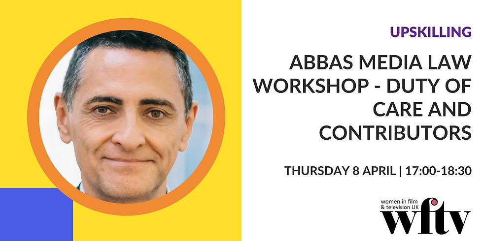 Upskilling: ABBAS Media Law Workshop - Duty of Care and Contributors