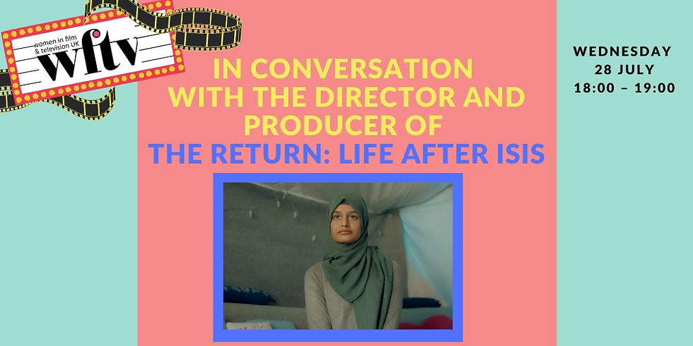 In conversation with the Director and Producer of The Return: Life After ISIS
