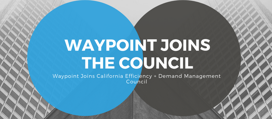 Waypoint Joins California Efficiency + Demand Management Council