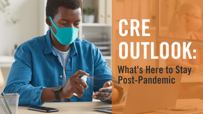 CRE Outlook: What's Here to Stay Post-Pandemic