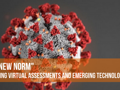 """The New Norm"" - Utilizing Virtual Assessments and Emerging Technologies"