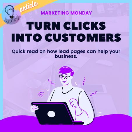 Marketing Monday: Turn Clicks Into Customers!