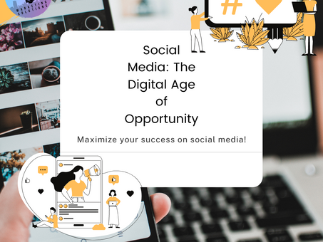 Social Media: The Digital Age of Opportunity