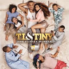 TI & Tiny The Family Hustle
