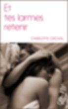Charlotte Orcival auteur roman et tes larmes retenir