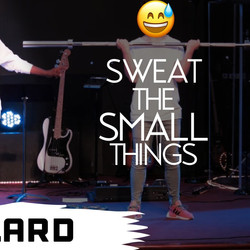 Sweat The Small Things _edited