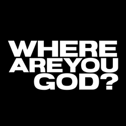 Where Are You God