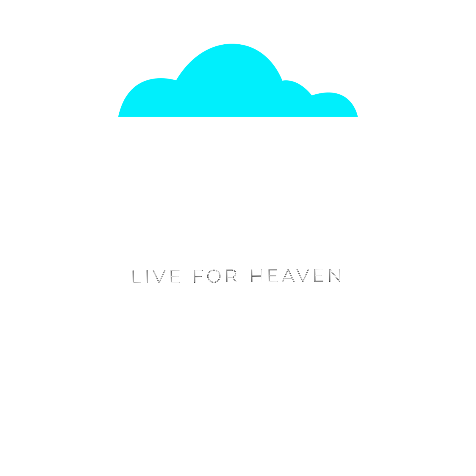 Live for Heaven