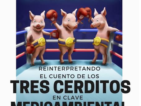 REFORMULANDO EL CUENTO DE LOS TRES CERDITOS EN CLAVE MEDIOAMBIENTAL