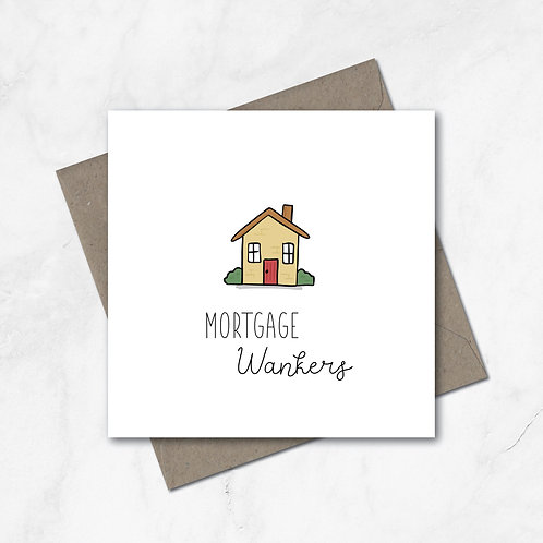 Mortgage Wankers | New Home card