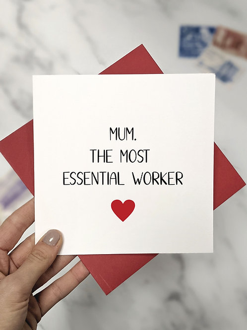 Mum. The most essential worker. Mother's Day Card