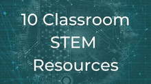 Classroom STEM Resources