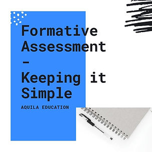 Formative Assessment-Keeping it simple!