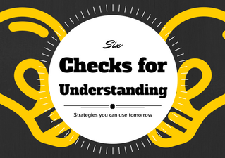 Six Quick Assessments to Check for Understanding