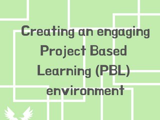 Creating an engaging Project Based Learning (PBL) environment
