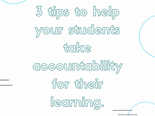 3 tips to help your students take accountability for their learning