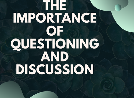 The Importance of Questioning and Discussion