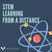 STEM Learning from a Distance